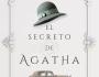 'El secreto de Agatha', una novela sobre la desaparición de la famosa AgathaChristie
